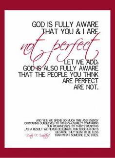 God is fully aware that you and I are not perfect