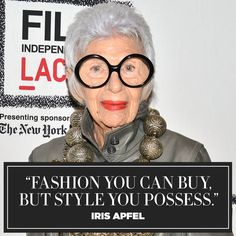 """At """"geriatric starlet"""" Iris Apfel has her priorities straight. When it comes to expressing your individuality through fashion, there is no authority more seasoned than Iris Apfel. Take a look at a few of her pearls of wisdom, and get some serious styl Fashion Quotes, Fashion Advice, Fashion Art, Womens Fashion, Fashion Design, Hipster Fashion, Trendy Fashion, Fashion Websites, Cheap Fashion"""