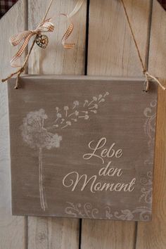 Deco objects - shield wood saying Live the moment chalky - a unique product by InasNordlichter on Da Wood Signs For Home, Window Signs, Shabby Vintage, Birthday Balloons, Wood Design, Decorative Objects, Painting On Wood, Decoration, Hand Lettering