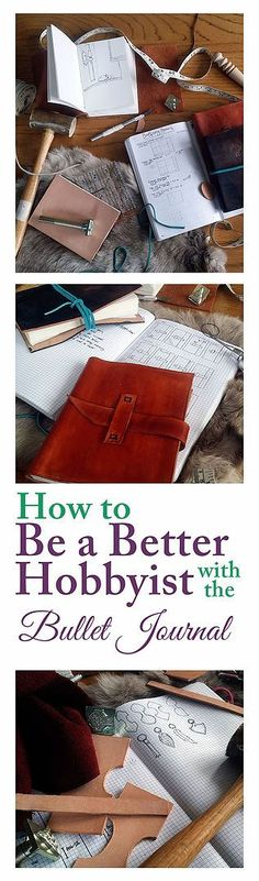 The Bullet Journal can help you organize and make time for your cool hobbies.