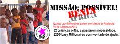 Os LazyMillionaires partem em Mais Uma Missão, desta vez ao Benin, fazer um levantamento das condições em que se encontram 52 Crianças de um Orfanato.  Podes ver mais Informação, Aqui: http://www.checkthisout.me/MissaoBenin