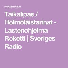 Taikalipas / Hölmöläistarinat - Lastenohjelma Roketti | Sveriges Radio
