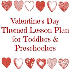 Toddler and preschool lesson plan ideas for the week of Valentine's Day Daycare Themes, Preschool Themes, Preschool Learning, Daycare Crafts, Toddler Learning, Lesson Plans For Toddlers, Preschool Lesson Plans, Valentine Theme, Valentines For Kids