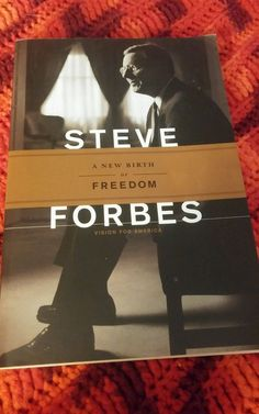 A New Birth of Freedom : Vision for America by Steve Forbes (1999, signed?)
