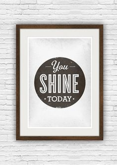 Motivational quote print, typography art, uplifting print, vintage style poster, words, black an white - You shine today A3 via Etsy