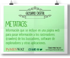 #GlosarioDigital Metatags: Información que se incluye en una página web no para que los usuarios la vean sino, por lo general, para pasar información a los rastreadores (crawlers) de los buscadores, software de exploradores y otras aplicaciones. #Metatags #Internet #MarketingDigital  (Fuente: http://bit.ly/1s2S91G)