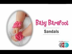 How to Make Baby Barefoot Sandals - TheRibbonRetreat.com - YouTube