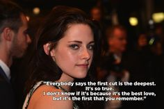 Losing your first love… | 25 Times Kristen Stewart Was Real As F**k