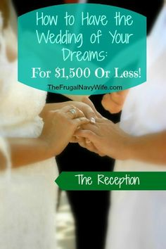 Wedding Week - The Reception - Decorate the Reception Area on a Dime - How to Have Your Dream Wedding for $1,500 or Less!! #wedding #weddingreception #budget #savemoney #frugal