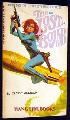 3583 best Paperback book covers images on Pinterest   Pulp art  Book     The Lost Bomb by Clyde Allison  pseudonym of William Knoles