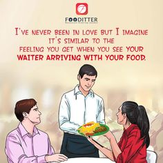 I've never been in #love but I imagine its similar to the feeling you get when you see your #waiter arriving with your #food ! #foodquotes #Fooditter