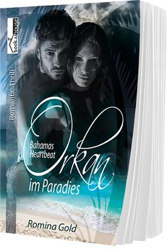 """Orkan im Paradies - Bahamas Heartbeat"" von Romina Gold ab September 2016 im bookshouse Verlag.  www.buecher.bookshouse.de/buecher/Orkan_im_Paradies___Bahamas_Heartbeat/"