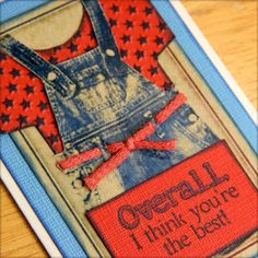 Fun! Overalls card by Ruth Ann.