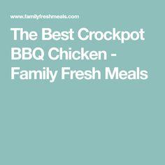 The Best Crockpot BBQ Chicken - Family Fresh Meals