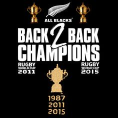 All Blacks Rugby World Cup 2015 Champions - Back 2 Back Rugby World Cup Champions 2011 & 2015 - Poster created by Gordon Tunstall using Adobe Photoshop - 2015 All Blacks Rugby Team, Nz All Blacks, 2015 Rugby World Cup, World Rugby, Rugby League, Rugby Players, Rugby Poster, World Cup Champions, New Zealand Rugby