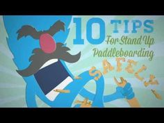 10 Tips for Stand Up Paddleboarding Safely - Animated Video - #SUP #paddlesports