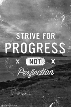No excuses: Perfectionism -- Strive for progress not perfection :: OrganizingMadeFun.com