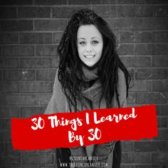 30 Things I Learned By 30- #ThisIs30 http://thecrunchycanuck.com/30-things-learned-turning-30-thisis30/ #30 #Dirty30 #Turning30 #womanhood #aging #selfcare #advice #wisdom #30by30 #blogger #newpost #blog #photos #list #JustMe