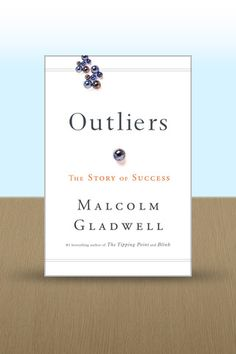 ✓ Outliers by Malcolm Gladwell