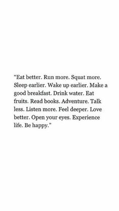 Pinterest: samiam1112 // words love life // live // better // eat better // squat // way breakfast // quotes // by // great // happy // positive // improve // every day // New Years
