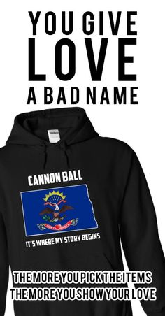 If YOU were born, grew up, or lived in Cannon Ball, North Dakota then YOU remember, believe its where YOUR STORY begins! These T-Shirts and Hoodies are perfect for you! Get yours now and wear it proud!