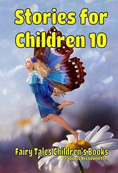 Children's Books: Stories for Children 10: Kids Books age...