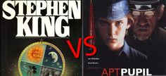 APT PUPIL by Stephen King / I agree with Tina Page: the book (novella) is better.