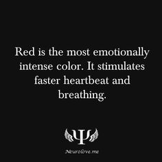 psych-facts: Red is the most emotionally intense...my fav color!