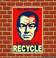 Big Brother Is Watching You Recycle Media Psychology, Great Recession, Controversial Topics, Free Market, Human Behavior, Live Life, Liberty, Big Brothers, Recycling Programs