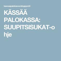 KÄSSÄÄ PALOKASSA: SUUPITSISUKAT-ohje