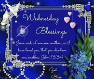 Love One Another Wednesday Blessings Wednesday Morning Greetings, Wednesday Morning Quotes, Wednesday Hump Day, Blessed Wednesday, Wonderful Wednesday, Have A Blessed Day, Good Morning Quotes, Good Morning Sister, Good Morning Picture
