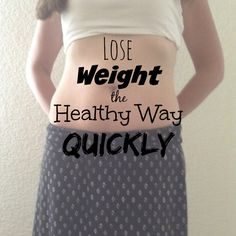 Lose Weight a Healthy Way Quickly