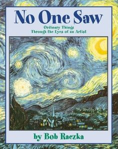 No One Saw by Bob Raczka is a more general book focusing on familiar subjects of different artists. What I think is so genius about this book is that it focuses kids' attention on the subjects of the paintings and is a natural introduction into a conversation asking children what they would paint better than anyone else.