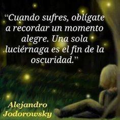 Una sola luciérnaga es el fin de la oscuridad - Alejandro Jodorowsky