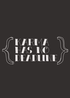 Sara Eshak - karma has no deadline #words #wisdom #quotes