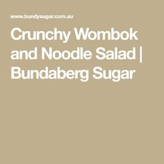 Crunchy Wombok and Noodle Salad | Bundaberg Sugar