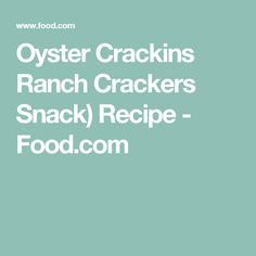 Oyster Crackins Ranch Crackers Snack) Recipe - Food.com