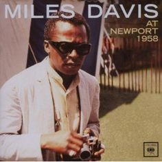 "Miles Davis at Newport 1958 [Columbia CD]""introduction Ah-Leu-Cha Straight, No Chaser Fran Dance Two Bass Hit Bye Bye Blackbird The Theme "" Recorded July 1958 at Newport Jazz Festival,. Miles Davis, Lps, Rock And Roll, Newport Jazz Festival, Ray Ban Wayfarer, Cool Jazz, Duke Ellington, Great Albums, Lp Cover"