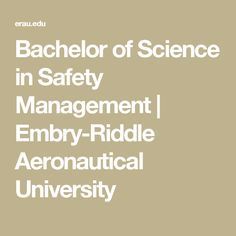 Bachelor of Science in Safety Management | Embry-Riddle Aeronautical University