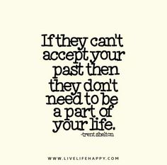If-they-cant-accept-your-past-then-they-dont-need-to-be-a-part-of-your-life