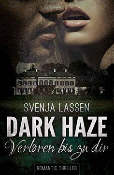 Dark Haze - Verloren bis zu dir von Svenja Lassen https://www.amazon.de/dp/B01MRYSVO9/ref=cm_sw_r_pi_dp_x_tCRvybDTB2AB7