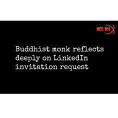 #satire #parody #humour #buddhism #linkedin #net101 #socialmedia