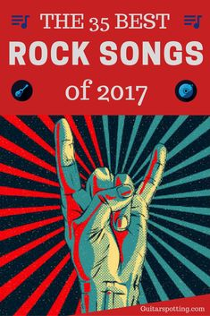 The 35 Best Rock and Roll Songs of 2017. For lovers of guitar, hard roc k, metal, psychedelic, alternative, indie, blues and progressive rock music.