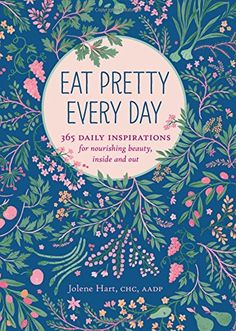 Eat Pretty Every Day: 365 Daily Inspirations for Nourishi... https://www.amazon.com/dp/1452151628/ref=cm_sw_r_pi_dp_x_I05fybPSHFT9B