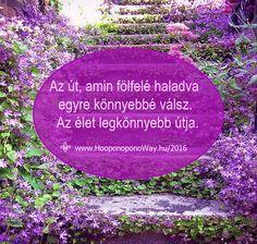 Hálát adok a mai napért. Ez az az út, amin fölfelé haladva egyre könnyebbé válsz. Csak tedd meg az első lépést, és Isten fölemel. Ez az élet legkönnyebb útja! Megérkezel... Köszönöm. Szeretlek 💜 ⚜ Ho'oponoponoWay Magyarország ⚜ http://bit.ly/2b3EWou