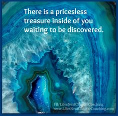 geode - priceless treasure. Find more inspirational quotes on: https://www.facebook.com/LifesNextChapterCoaching.  Follow my blog on: http://lifesnextchaptercoaching.com/blog/
