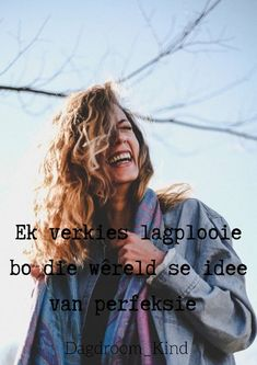 Afrikaanse Quotes Positive Quotes, Motivational Quotes, Inspirational Quotes, Woman Quotes, Lady Quotes, Unconditional Love Quotes, Falling In Love Quotes, Afrikaanse Quotes, Kindness Quotes