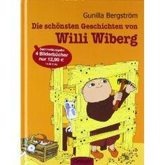 Die schönsten Geschichten von Willi Wiberg: Alle toll und schlau und lustig zu lesen!