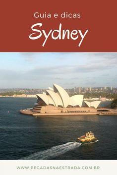 Roteiro completo em Sydney, com dicas de hospedagem, fotografia, atrações e locomoção. Conheça também outros roteiros na Austrália em www.pegadasnaestrada.com.br
