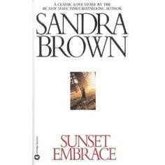 Sunset Embrace (Coleman Family Saga), a book by Sandra Brown Historical Romance Books, Romance Novels, Best Love Stories, Love Story, Sandra Brown Books, Book Review, Bestselling Author, Saga, Reading